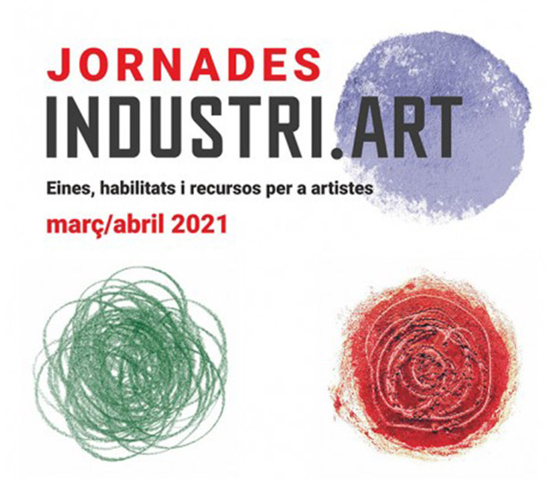 JORNADES INDUSTRI.ART: Eines, habilitats i recursos per a artistes