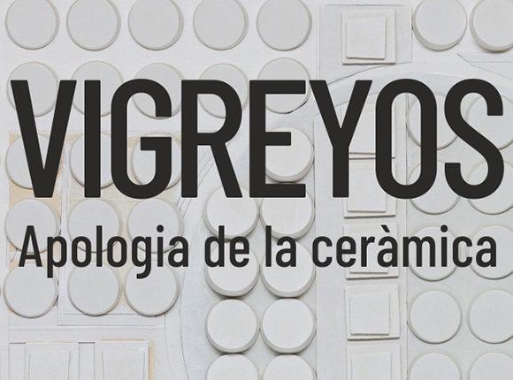 Vigreyos: Apologia de la ceràmica